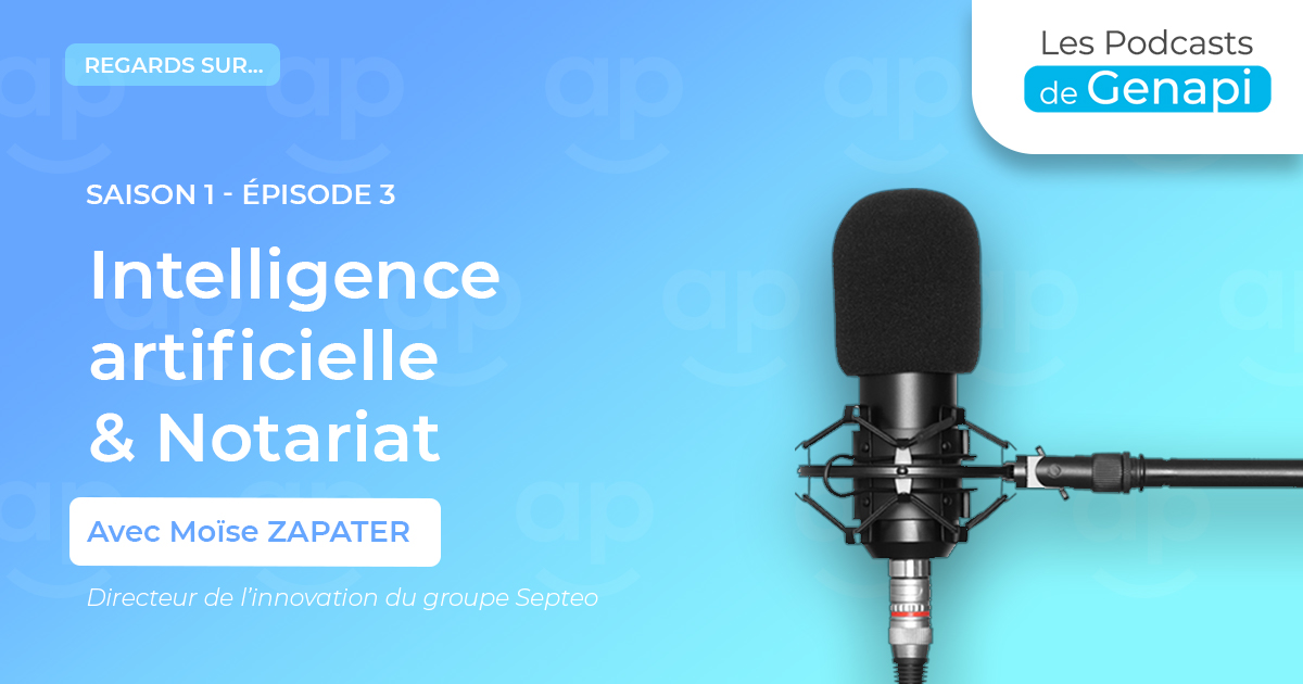 Intelligence artificielle & Notariat – Saison 1 Episode 3